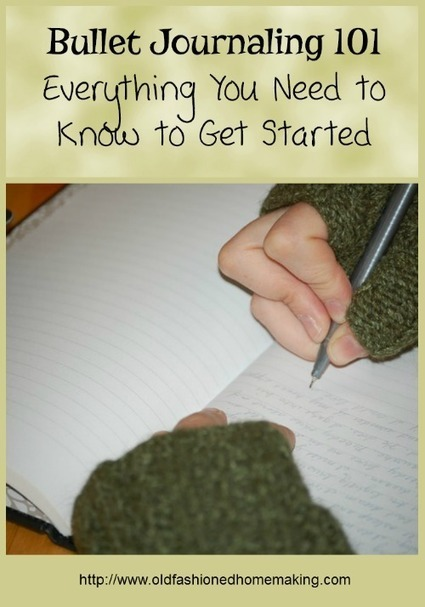 Bullet Journaling 101 - Everything You Need To Know to Get Started | Old Fashioned Homemaking | Homemaking | Scoop.it