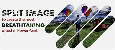 Split Image into Multiple Pieces to Create the Most Breathtaking Effect in PowerPoint | Visual Design and Presentation in Higher Edcuation | Scoop.it