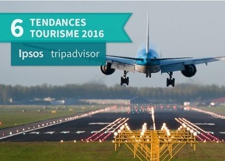 Les grandes tendances du tourisme en 2016 dans le monde selon Ipsos | Veille Etourisme de Lot Tourisme | Scoop.it