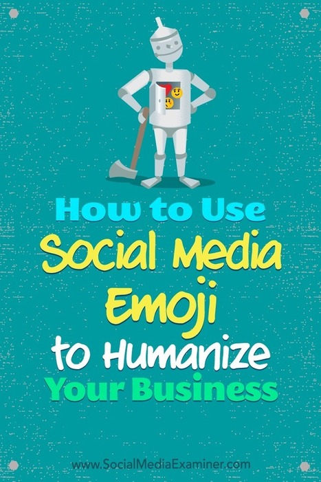 How to Use Social Media Emoji to Humanize Your Business | Content Marketing & Content Strategy | Scoop.it