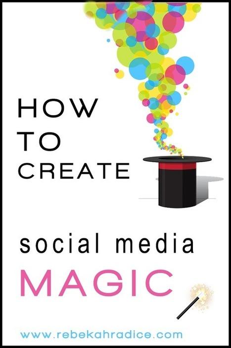 52 Unique Ways to Create Social Media Magic   Social Media Scoop   Scoop.it