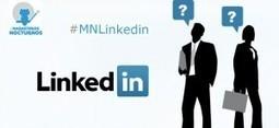 el poder de linkedin, resumen #marketerosnocturnos por @miguelgajete | Curación de contenidos e Inteligencia Competitiva | Scoop.it