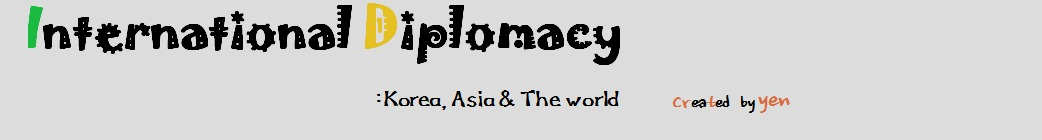 International Diplomacy: Korea, Asia & The world