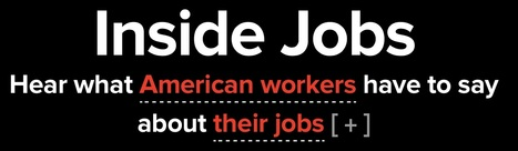 "Inside Jobs - ""Over several months, we [The Atlantic]  interviewed 100 American workers about their jobs and collected their insights and experiences in an interactive dashboard."" 