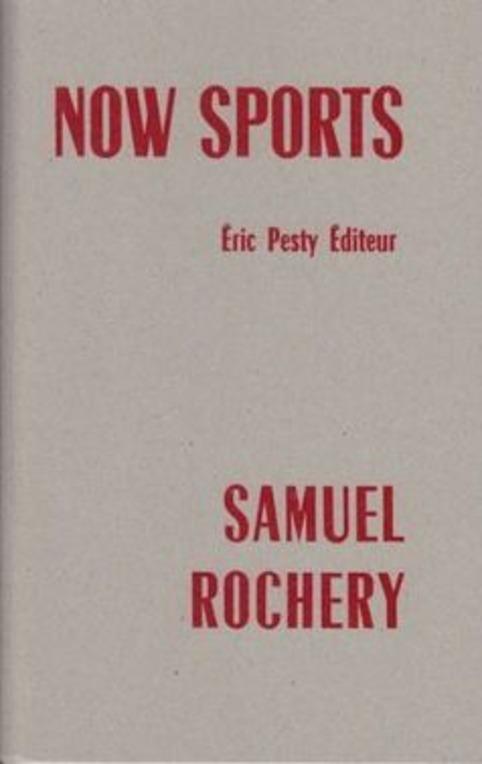 [note de lecture] Now Sports de Samuel Rochery par Matthieu Gosztola   Poezibao   Scoop.it