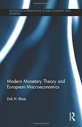 Modern Monetary Theory and European Macroeconomics — Журналы в PDF | The Money Chronicle | Scoop.it
