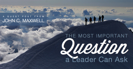 [New Post] The Most Important Question a Leader Can Ask | Business | Scoop.it