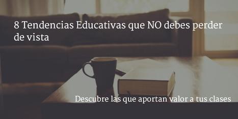8 Tendencias Educativas que No Debes Perder de Vista - ExamTime   Interculturalidad y Tecnología   Scoop.it