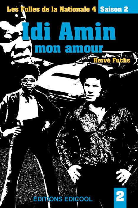 Idi Amin, mon amour… le 26 avril sur vos liseuses ! | À toute berzingue… | Scoop.it
