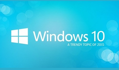The secret behind why Windows 10 is so Good | Technology in Business Today | Scoop.it