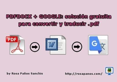 PDFDOCX + Google = solución gratuita para convertir y traducir .pdf | Con visión pedagógica: Recursos para el profesorado. | Scoop.it