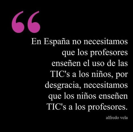 Las TIC's y la educación (España) #citas #quotes #education | TICs ... | TIC´S | Scoop.it