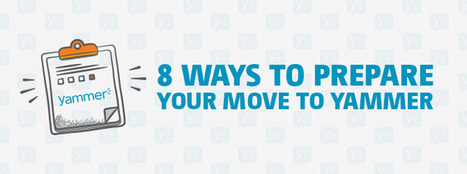 8 Ways to prepare your move to Yammer [Infographic] | Sharegate | SocialIntranet | Scoop.it