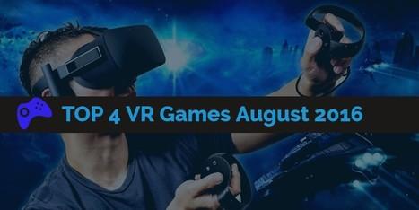 Top 4 VR Games For August 2016 - Internetseekho | Latest Tech News and Tips | Scoop.it