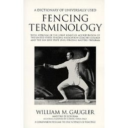 Amazon.com: A Dictionary of Universally Used Fencing Terminology (9781884528002): William M. Gaugler: Books | Glossarissimo! | Scoop.it