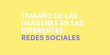 Tamaño de las imágenes en redes sociales | #SocialMedia, #SEO, #Tecnología & más! | Scoop.it