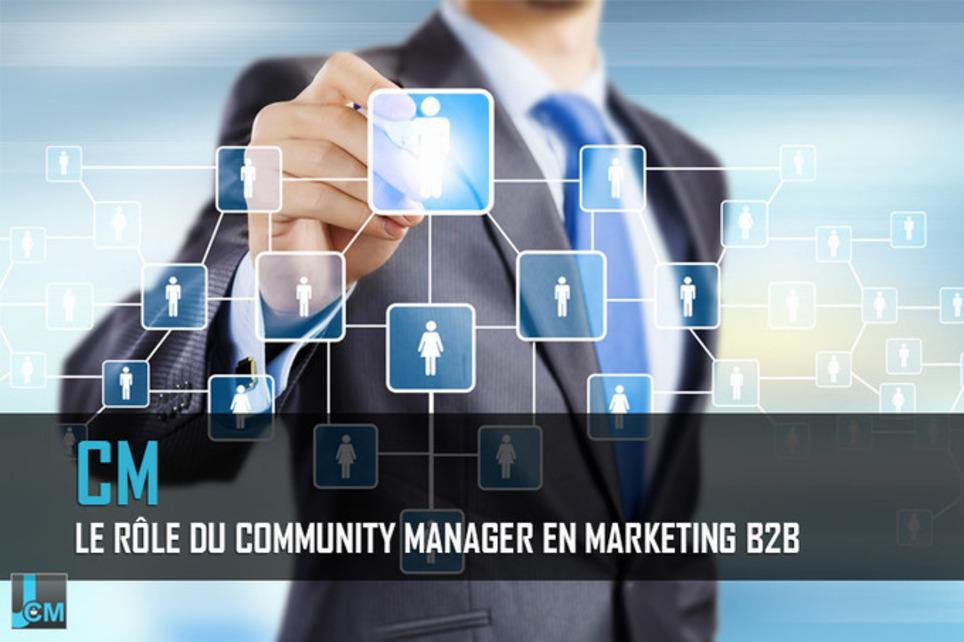 Le rôle du community manager en marketing B2B | Les Médias Sociaux pour l'entreprise | Scoop.it