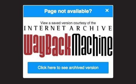 L'extension Chrome Wayback Machine tente d'éviter les pages erreur 404 | News Tech | Scoop.it