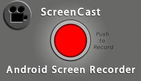 5 Aplicaciones para grabar la actividad en tu Android | E-Learning, M-Learning | Scoop.it