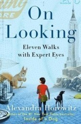The Art of Looking: What 11 Experts Teach Us about Seeing Our Familiar City Block with New Eyes ~ Brain Pickings | :: The 4th Era :: | Scoop.it
