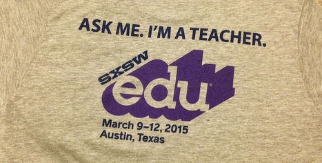 SXSWEdu 2015: Education For All - How Far Have We Come? | Design in Education | Scoop.it