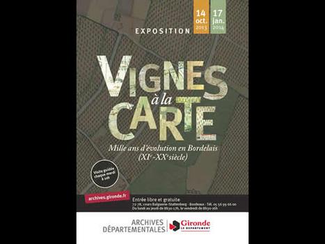 Exposition à Bordeaux : « Vignes à la carte – Mille ans d'évolution en Bordelais (XIème - XXème siècle) » | Wine, Life & Geek - entre Bordeaux & Toulouse | Scoop.it