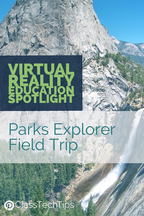 Virtual Reality Education Spotlight: Parks Explorer Classroom Field Trip - Class Tech Tips | REALIDAD AUMENTADA Y ENSEÑANZA 3.0 - AUGMENTED REALITY AND TEACHING 3.0 | Scoop.it