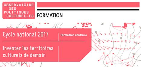 Cycle national 2017 Inventer les territoires culturels de demain | Créativité et territoires | Scoop.it