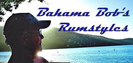 Bahama Bob's Rumstyles: Bahama Bob's Top Rum Picks | Rhums et Bières | Scoop.it