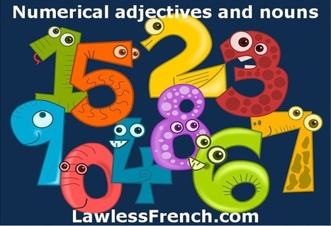 French Numbers - Numerical Adjectives and Nouns | French and France | Scoop.it