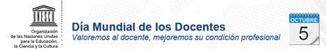 UNESCO celebra el Día Mundial de los Docentes | Educación y TIC en Mza | Scoop.it