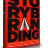 StoryBranding: How brands can embrace the power of story