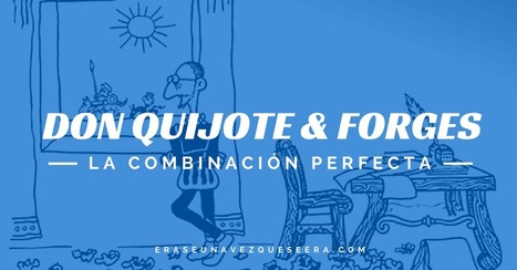 Don Quijote y Forges, una combinación perfecta | Ele &Fle Twitts | Scoop.it