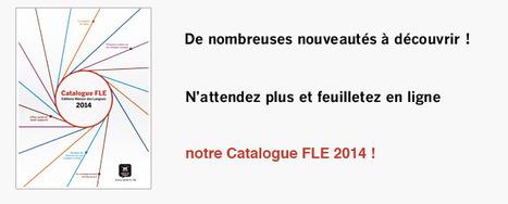 Catalogue FLE 2014 | Éditions Maison des Langues | LANGUES  (classe 400) | Scoop.it