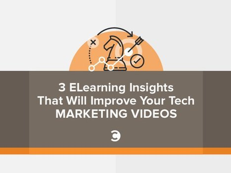 3 ELearning Insights That Will Improve Your Tech Marketing Videos | E-learning News and Notes | Scoop.it
