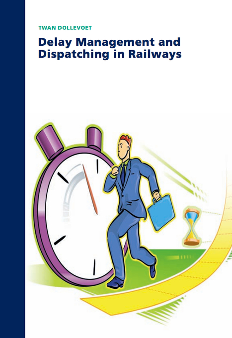 Delay Management and Dispatching in Railways | BizDissNews; Showcasing recent PhD dissertations in Business Research | Scoop.it