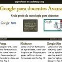 Google para Docentes Avanzado | Yo Profesor | Temas sobre TICs y Educación | Scoop.it