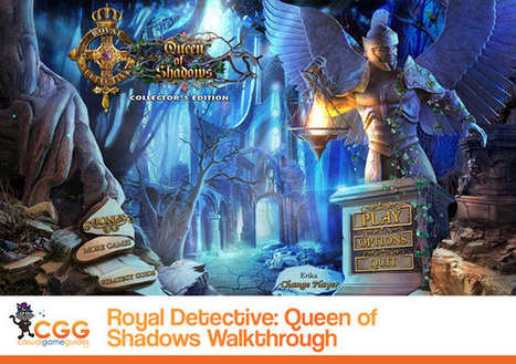 Royal Detective: Queen of Shadows Walkthrough: From CasualGameGuides.com | Casual Game Walkthroughs | Scoop.it