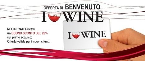 Offerta Benvenuto - I Love Wine Store | All Wines | Scoop.it