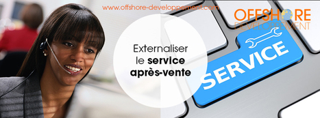 Externaliser le service après vente | Offshore Developpement | Scoop.it
