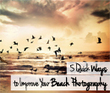5 Quick Ways to Improve your Beach Photography | Photography-Digital-iPhone-DSLR | Scoop.it