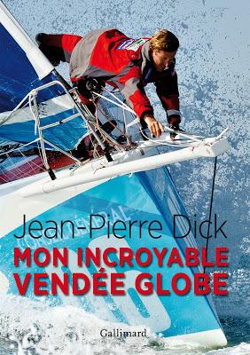 L'actualité et l'information aux Sables d'Olonne   Jean-Pierre Dick - Mon incroyable Vendée Globe   Vendée Globe   Scoop.it