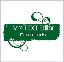 VIM Text Editor : Commands And Their Uses | TechoMech | Scoop.it