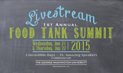 Tune In to the Food Tank Summit Livestream: January 21-22 9AM-5PM EST | Agriculture and the Natural World | Scoop.it