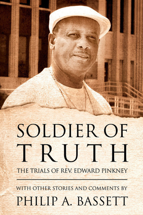 "A Great Read: ""Soldier of Truth, The Trials of Rev. Edward Pinkney"" 