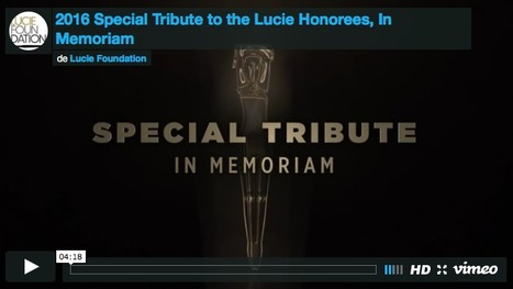 2016 Special Tribute to the Lucie Honorees, In Memoriam  | What's new in Visual Communication? | Scoop.it