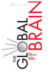 The Global Brain: Your Roadmap for Innovating Faster & Smarter in a Networked World - by Satish Nambisan & Mohanbir Sawhney   Global Brain   Scoop.it
