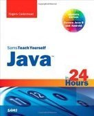 Java in 24 hours, sams teach yourself (covering java 8) (7th edition)….