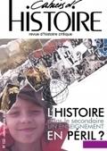 Cahiers d'Histoire / L'Histoire dans le Secondaire : un enseignement en péril ? | Numérique et histoire | Scoop.it