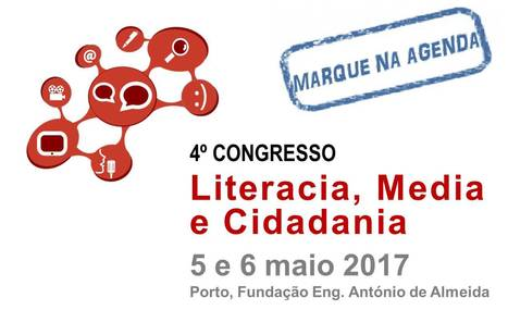 4º Congresso 'Literacia, Media e Cidadania' em Maio de 2017 no Porto | Educommunication | Scoop.it